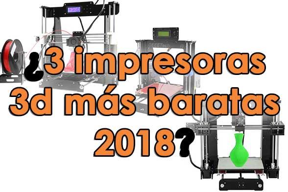 impresoras 3d baratas 2018